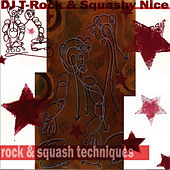 Rock And Squash Techniques by DJ T-Rock