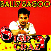 Play & Download Star Crazy by Bally Sagoo | Napster