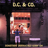 Somethin' Definately Goin' On by D.C. & Co.