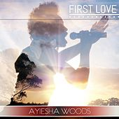 Play & Download First Love by Ayiesha Woods | Napster