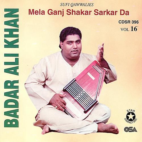 Play & Download Mela Ganj Shakar Sarkar Da by Badar Ali Khan | Napster