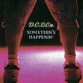 Play & Download Somethin's Happenin' by D.C. & Co. | Napster