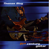 Play & Download 21st Century Guitar by Thomas Blug | Napster