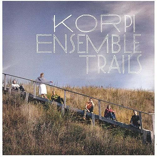 Play & Download Trails by Korpi Ensemble | Napster