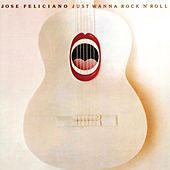Just Wanna Rock 'N' Roll by Jose Feliciano