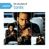 Playlist: The Very Best Of Tonéx by Various Artists
