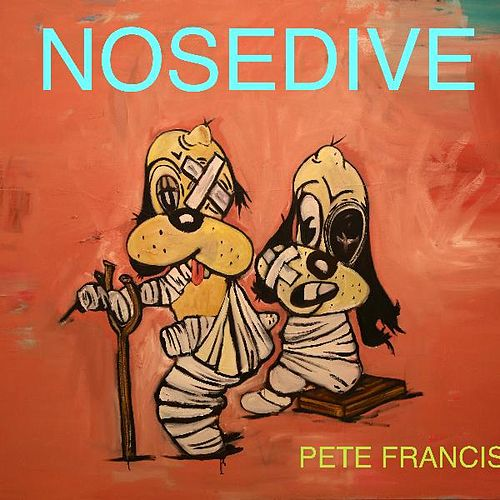 Play & Download Nosedive by Pete Francis | Napster