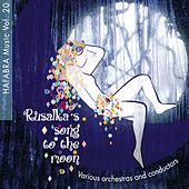 Play & Download Rusalka's song to the moon by Various Artists | Napster