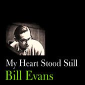My Heart Stood Still by Bill Evans