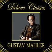 Play & Download Deluxe Classics: Gustav Mahler by Orquesta Lírica de Barcelona | Napster