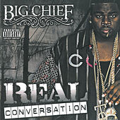 Play & Download Real Conversation by Big Chief | Napster