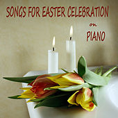 Songs for Easter Celebration on Piano by The O'Neill Brothers Group