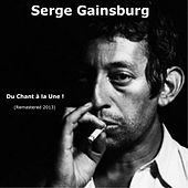 Play & Download Du chant à la une! (Remastered 2013) by Serge Gainsbourg | Napster