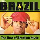 Cool Brazil: The Best Of Brazilian Music by Various Artists