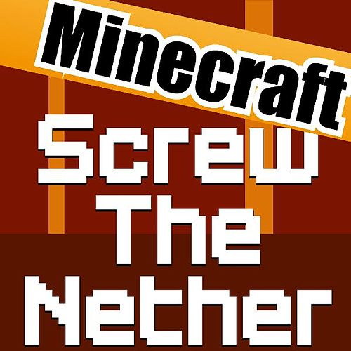 Play & Download Screw the Nether Minecraft by Dbp Music | Napster