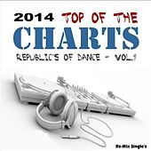 2014 Top of the Charts (Republic's of Dance Vol.1) [Re-Mix Single's] by Radio City DJ's