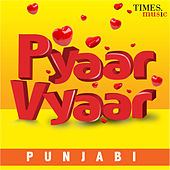 Pyaar Vyaar – Punjabi by Various Artists