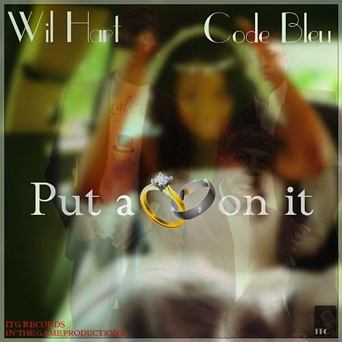 Play & Download Put a Ring on It (feat. Code Bleu) by Wil Hart | Napster