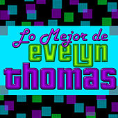 Lo Mejor de Evelyn Thomas by Evelyn Thomas