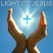 Play & Download Light of Jesus by Various Artists | Napster