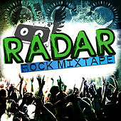 Play & Download Radar: Rock Mixtape by Various Artists | Napster