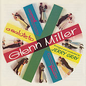 Play & Download A Salute to Glenn Miller by Jerry Gray | Napster