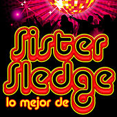 Play & Download Lo Mejor de Sister Sledge by Sister Sledge | Napster