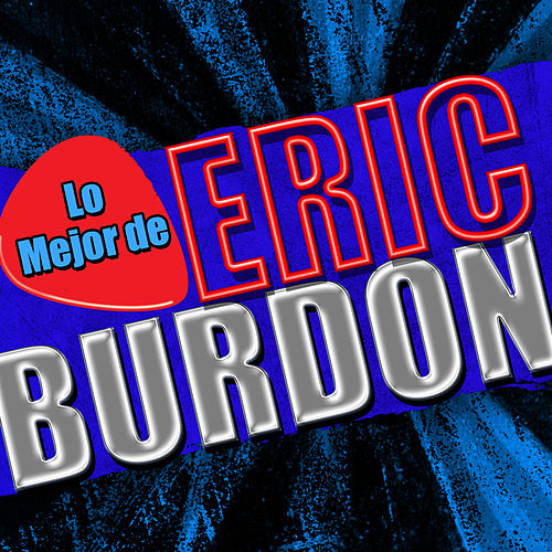 Play & Download Lo Mejor de Eric Burdon by Eric Burdon | Napster