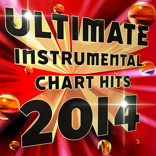 Play & Download Ultimate Instrumental Chart Hits 2014 by Merry Music Makers | Napster