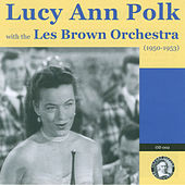 Play & Download Lucy Ann Polk with the Les Brown Orchestra by Various Artists | Napster