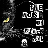 Play & Download The Noise Of Black Cat - EP by Various Artists | Napster