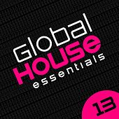 Global House Essentials Vol. 13 - EP by Various Artists