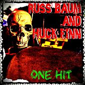 One Hit by Russ Baum and Huck Finn