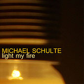Light My Fire by Michael Schulte