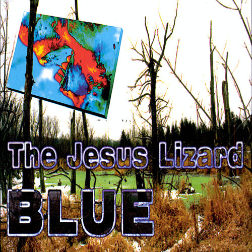 Play & Download Blue by The Jesus Lizard | Napster