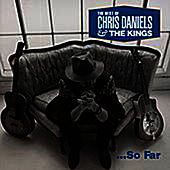 Choice Cuts: The Best Of Chris Daniels & The Kings by Chris Daniels & The Kings