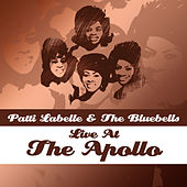 Play & Download Live At The Apollo by Patti Labelle & The Bluebelles | Napster