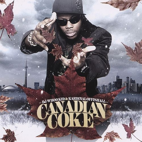 Canadian Coke by DJ Whoo Kid