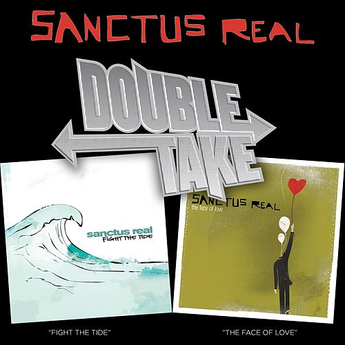 Double Take - Sanctus Real by Sanctus Real
