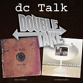 Play & Download Double Take - DC Talk by DC Talk | Napster