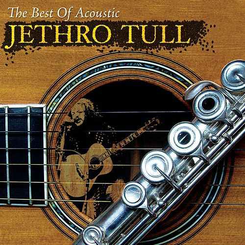 The Best Of Acoustic Jethro Tull by Various Artists