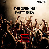 Play & Download The Opening Party Ibiza Vol. 01 by Various Artists | Napster