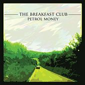 Play & Download Petrol Money by The Breakfast Club | Napster