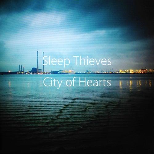 City Of Hearts - Single by Sleep Thieves