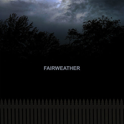 Play & Download Fairweather by Fairweather | Napster
