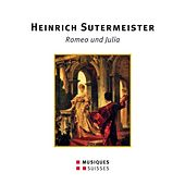 Play & Download Sutermeister: Romeo and Julia by Various Artists | Napster
