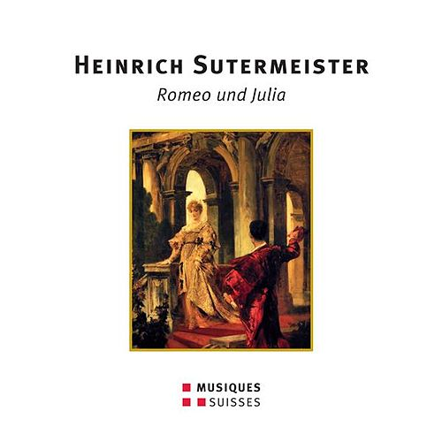 Sutermeister: Romeo and Julia by Various Artists