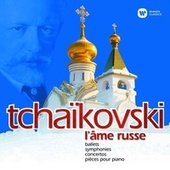 Tchaikovsky - L'âme russe by Various Artists