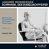 Play & Download Weinberger: Schwanda, der Dudelsackpfeifer (Recorded 1948) by Various Artists | Napster