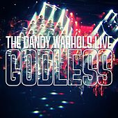 Play & Download Godless [Live] by The Dandy Warhols | Napster